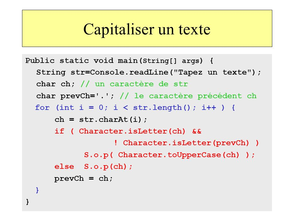 Capitaliser un texte Public static void main(String[] args) {